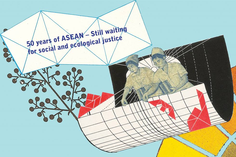 50 years of ASEAN – Still waiting for social and ecological justice